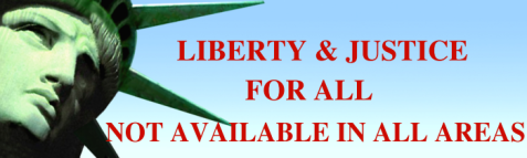 LIBERTY & JUSTICE FOR ALL (NOT AVAILABLE IN ALL AREAS)